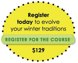 registernow e Course: Evolve your Winter Traditions