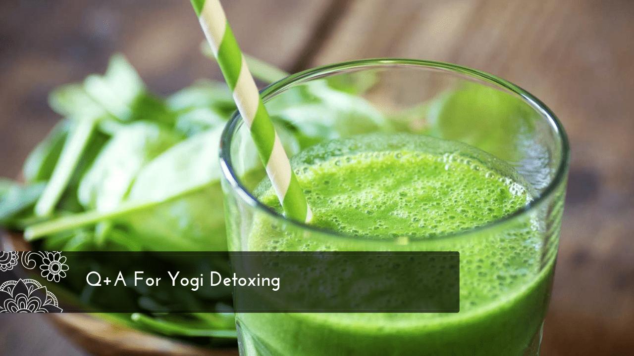 Q+A For Yogi Detoxing