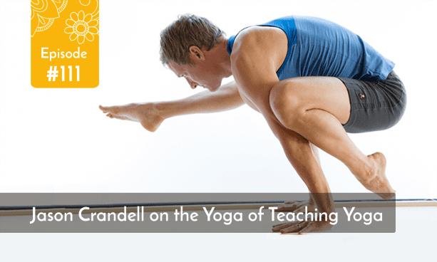 Jason Crandell interview on teaching yoga