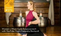 Women + Moon Cycle Empowerment with YouTube Yogini Kassandra Reinhardt