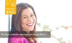 The Yoga of Modern Marriage with Maggie Reyes