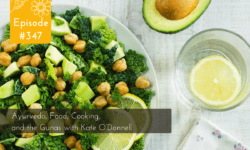Ayurveda, Food, Cooking, and the Gunas with Kate O'Donnell