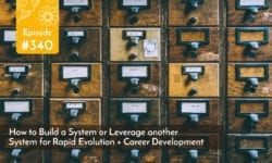 How to Build a System or Leverage another System for Rapid Evolution + Career Development