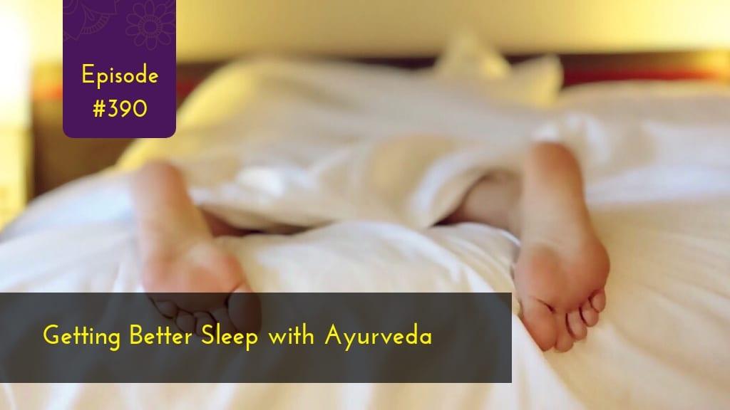 Getting Better Sleep with Ayurveda
